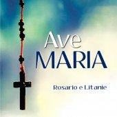 Ave Maria. Rosario e Litanie. CD - Franca Salerno