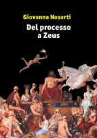 Del processo a Zeus - Nosarti Giovanna