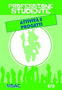 Copertina di 'Professione studente. Attività e progetti'