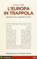 L' Europa in trappola - Claus Offe