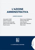 L'azione amministrativa - Alessandro Cioffi, Chiara Romano, Maria Grazia Della Scala