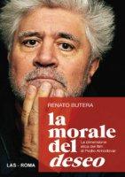 La morale del deseo - Butera Renato
