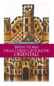 Copertina di 'Breve storia delle Chiese cattoliche orientali'