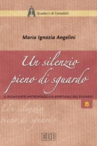 Copertina di 'Un silenzio pieno di sguardo. Il significato antropologico-spirituale del silenzio'