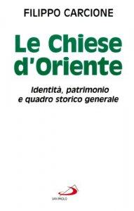 Copertina di 'Le chiese d'Oriente. Identità, patrimonio e quadro storico generale'