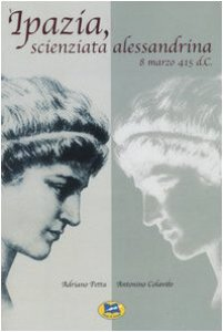 Copertina di 'Ipazia, scienziata alessandrina. 8 marzo 415 d.C.'