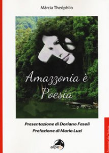 Copertina di 'Amazzonia è poesia. Testo portoghese a fronte'