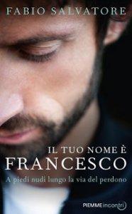 Copertina di 'Il tuo nome è Francesco'
