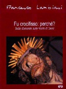 Copertina di 'Fu crocifisso: perché? Sette domande sulla morte di Gesù'