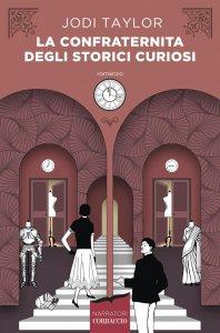 Copertina di 'La confraternita degli storici curiosi'