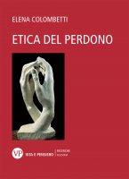 Etica del perdono - Elena Colombetti