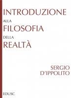 Introduzione alla filosofia della realtà - D'Ippolito Sergio