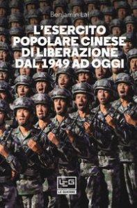 Copertina di 'L' Esercito popolare cinese di liberazione dal 1949 ad oggi'