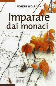 Copertina di 'Imparare dai monaci'