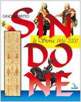 Sindone. La storia: 1416-2000 - Moretto Gino