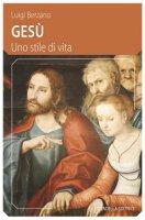 Gesù. Uno stile di vita - Luigi Berzano