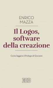 Copertina di 'Il logos, software della creazione'