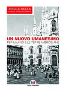 Copertina di 'Nuovo umanesimo. Per Milano e le terre ambrosiane (Un)'