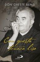 Con questa tonaca lisa - Oreste Benzi , Valerio Lessi