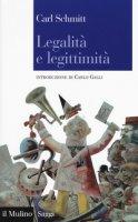 Legalità e legittimità - Schmitt Carl