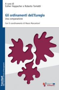 Copertina di 'Gli ordinamenti dell'Euregio. Una comparazione'