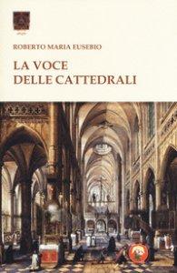 Copertina di 'La voce delle cattedrali'
