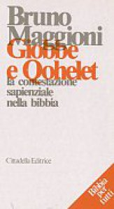 Giobbe e Qohelet: la contestazione sapienziale nella