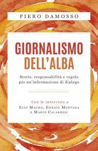 Copertina di 'Giornalismo dell'alba. Storie, responsabilità e regole per un'informazione di dialogo'