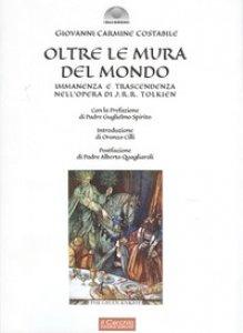 Copertina di 'Oltre le mura del mondo. Immanenza e trascendenza nell'opera di J.R.R. Tolkien'