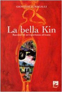 Copertina di 'La bella Kin. Racconti di un'esperienza africana'