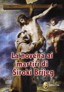 Copertina di 'La novena ai martiri di Siroki Brijeg'