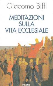 Copertina di 'Meditazioni sulla vita ecclesiale'