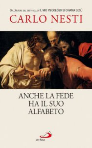 Copertina di 'Anche la fede ha il suo alfabeto'