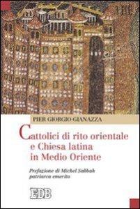 Copertina di 'Cattolici di rito orientale e chiesa latina in Medio Oriente'