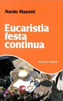 Eucaristia festa continua - Masetti Nardo