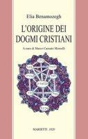 L'origine dei dogmi cristiani - Benamozegh Elia