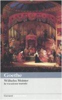 La vocazione teatrale di WIlhelm Meister - Goethe J. Wolfgang