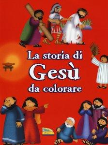 Copertina di 'La storia di Gesù da colorare'