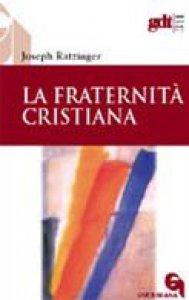 Copertina di 'La fraternità cristiana (gdt 311)'