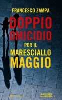 Doppio omicidio per il maresciallo Maggio - Francesco Zampa