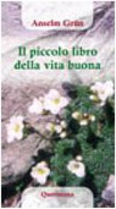 Copertina di 'Il piccolo libro della vita buona'