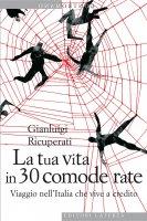 La tua vita in 30 comode rate - Gianluigi Ricuperati