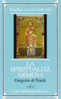 La spiritualità armena - Zekiyan Boghos L.