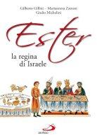 Ester la regina di Israele - Zattoni Mariateresa, Gillini Gilberto, Michelini Giulio