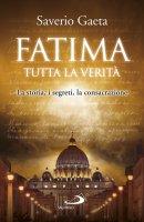 Fatima. Tutta la verità - Saverio Gaeta