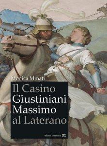 Copertina di 'Il Casino Giustiniani Massimo al Laterano'