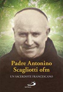 Copertina di 'Padre Antonio Scagliotti, ofm'