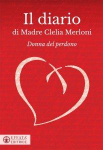 Copertina di 'Il diario di Madre Clelia Merloni'