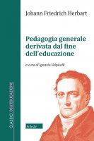 Pedagogia generale derivata dal fine dell'educazione - Johann F. Herbart