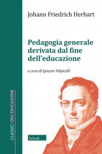 Copertina di 'Pedagogia generale derivata dal fine dell'educazione'